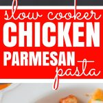 Slow Cooker Chicken Parmesan Pasta