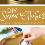 DIY Snow Globes (with Video)