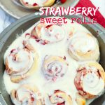 Strawberry Cinnamon Rolls (with Video)