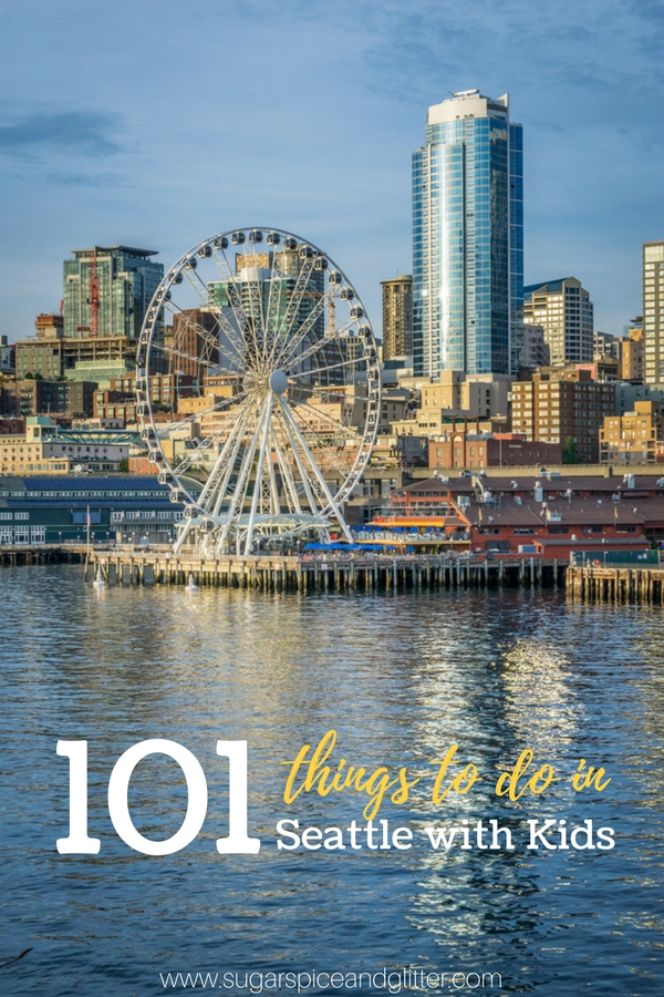 101 Things to Do in Seattle with Kids - a comprehensive list of the best of Seattle for you to plan your trip to the Emerald City