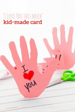 I Love You This Much Kid-Made Card (with Video)