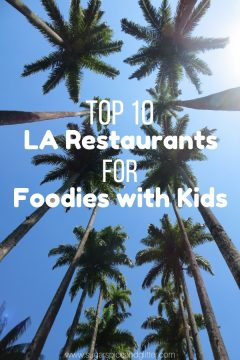 10 Best Restaurants in Los Angeles for Foodie Families
