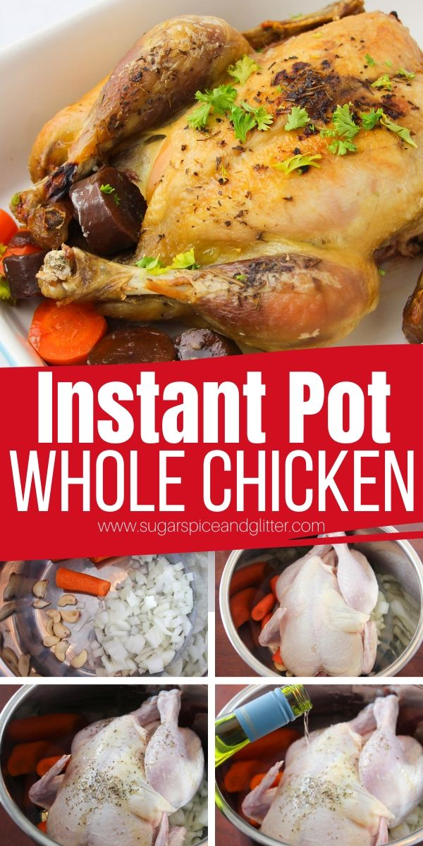 How to cook a whole chicken in the Instant Pot: a step-by-step tutorial plus helpful hints on different sizes of chickens, seasoning options, plus what to do if your chicken is frozen!