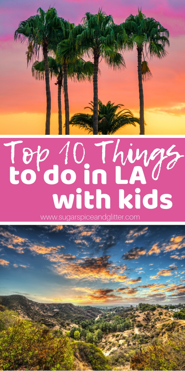 The Top 10 Thing to do in Los Angeles with Kids, perfect for planning your LA family vacation