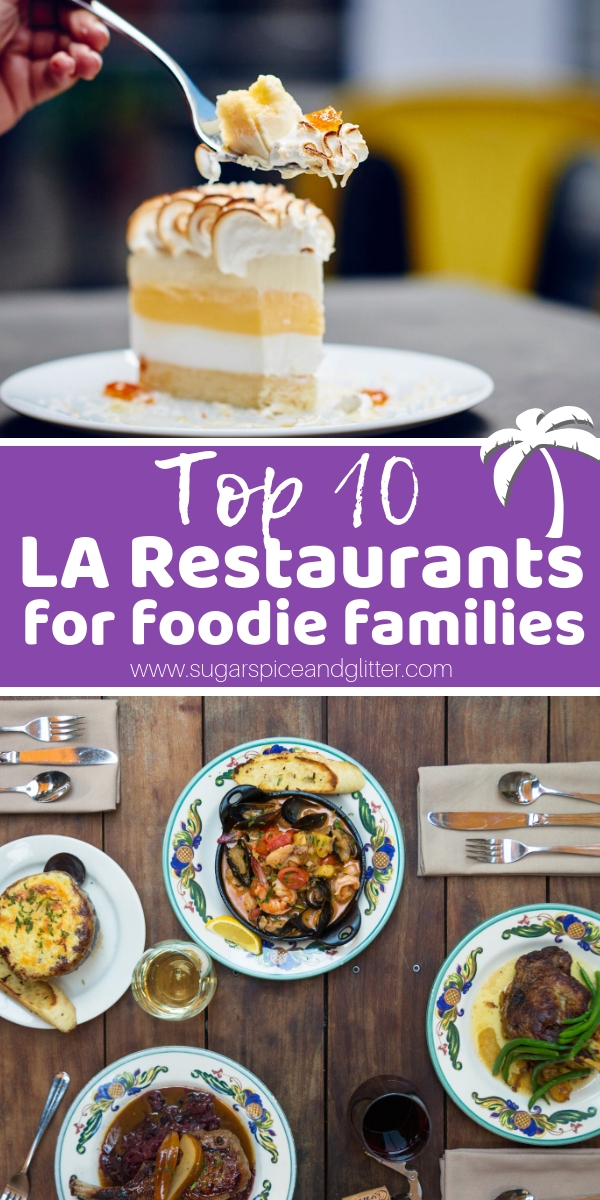 Heading to LA with kids? You need to check out these top 10 LA Restaurants for families. They are all welcoming to kids and have serious foodie cred