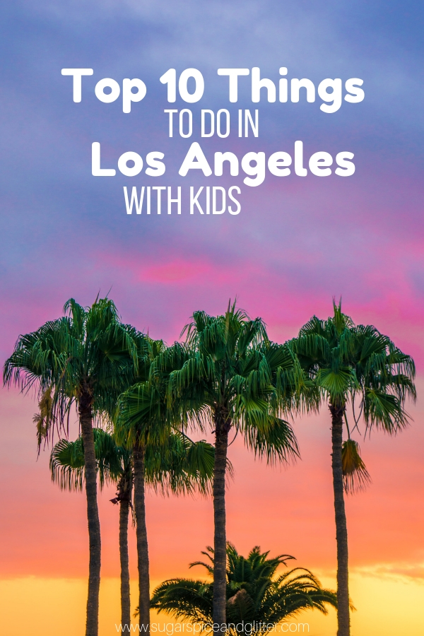 If you're heading to LA with kids, you need to save this collection of the top 10 things to do in LA with kids