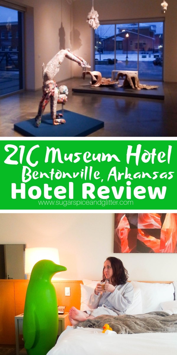 Everything you need to know about 21C Museum Hotel in Bentonville, Arkansas, a boutique hotel that feels like you're staying in a museum