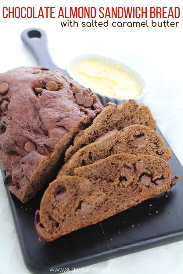 This chocolate almond bread is not for dessert - it's for eating with your meal! It's not too sweet, but that salted caramel butter is out of this world!