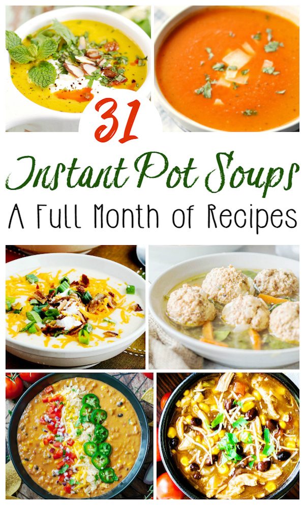 An entire month of instant pot soup recipes - everything from Instant Pot chicken soups to Instant Pot Vegetable Soups, Stews, and more!