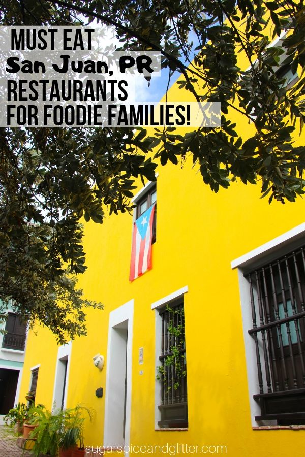 The best restaurants to eat at in San Juan, PR with kids. The ultimate foodie restaurant guide to Puerto Rico's capital