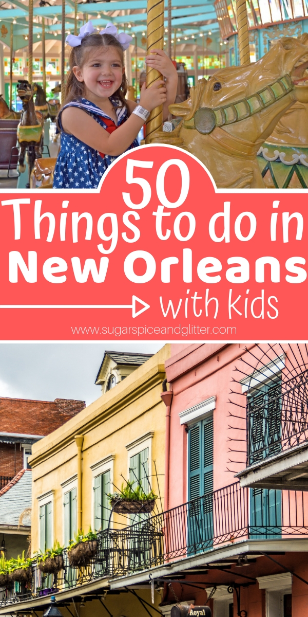 Over 50 Fun things to do in New Orleans with Kids, plus the 10 best New Orleans restaurants for families