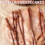 Mini No Bake Nutella Cheesecakes (with Video)