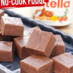 Nutella Fudge (with Video)