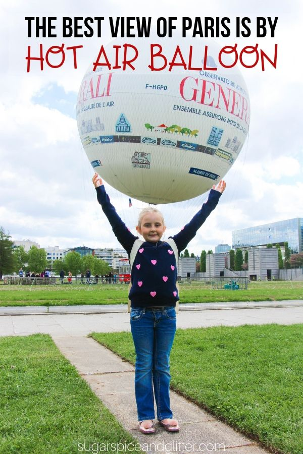 An amazing family experience in Paris, take your kids on a hot air balloon ride for the best view of Paris! A once in a lifetime experience that is surprisingly affordable