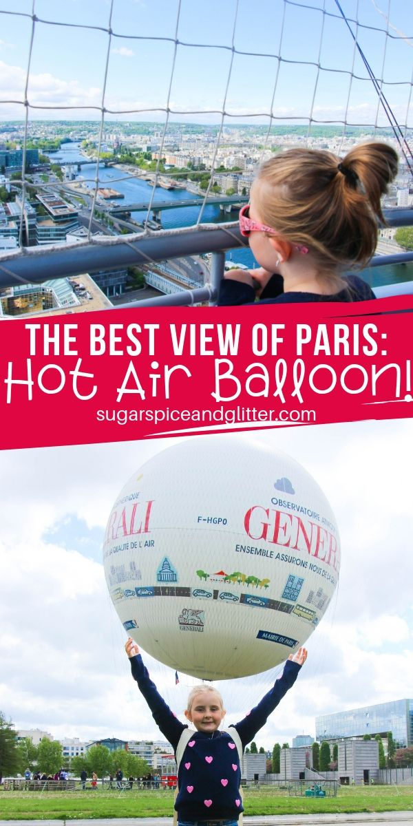 Your kids will never forget flying over Paris in a hot air balloon! It is simply the best view of Paris you will ever find