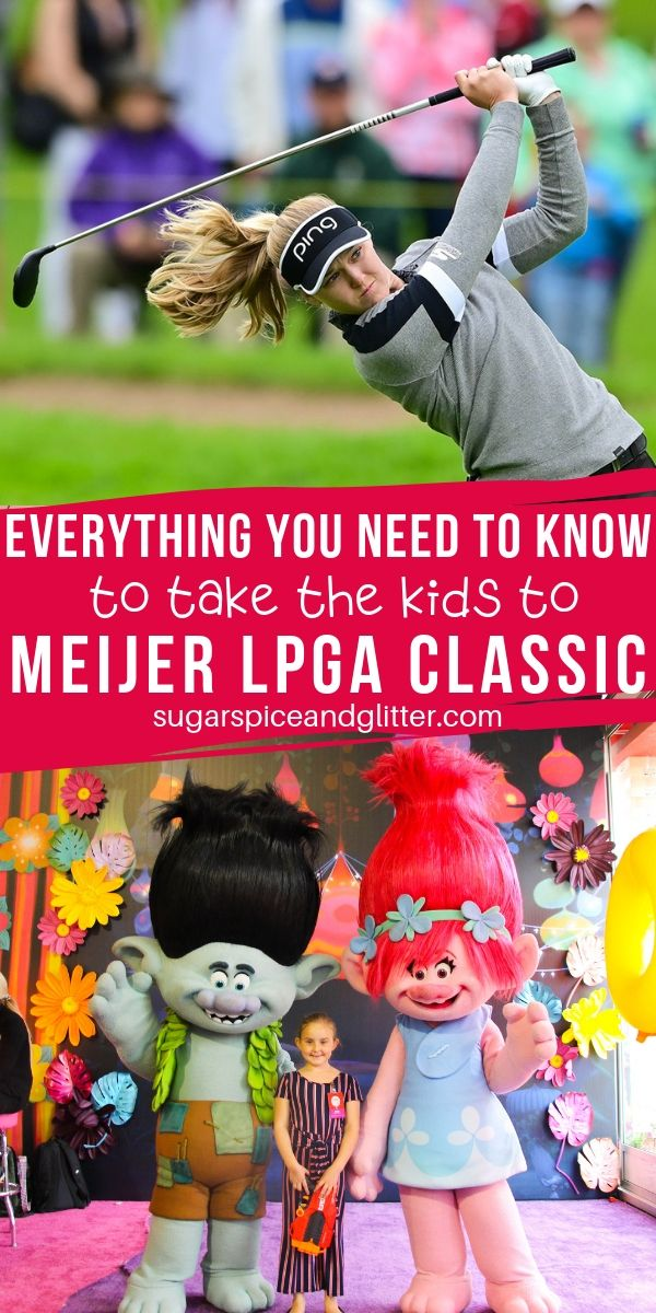 Everything Parents Need to Know about Taking the Kids to the Meijer LPGA Classic, the ultimate golf, food and family event held every year in Grand Rapids Michigan