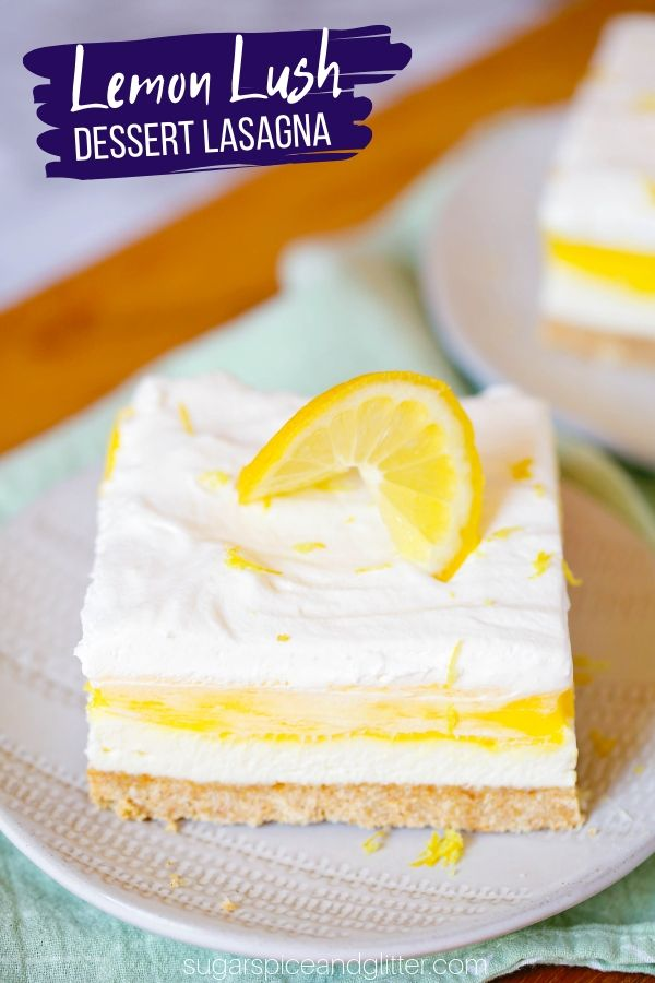 This lemon lush dessert lasagna is a delicious summer dessert with bright lemon flavor, cream cheese filling and whipped cream topping!