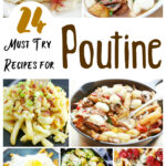 25+ UNIQUE Poutine Recipes
