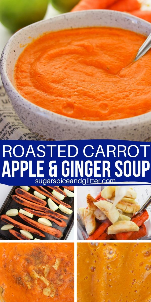 How to make roasted carrot soup with apples and ginger. A creamy and decadent soup recipe with a bit of heat and tartness, perfect for those of us who aren't huge carrot fans (dariy-free, gluten-free, vegan)