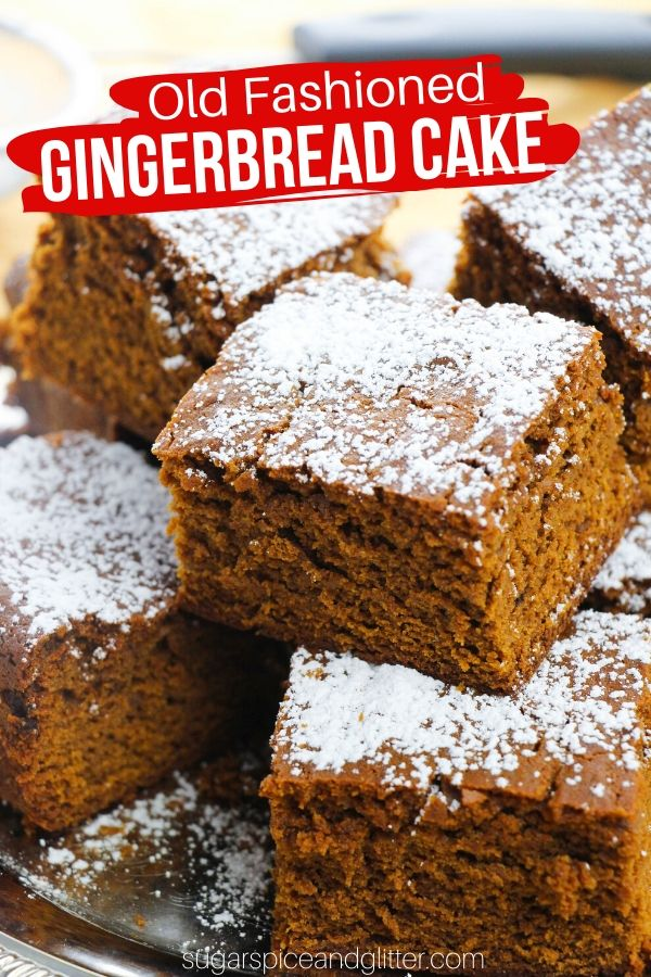An easy, authentic recipe for Old Fashioned Gingerbread Cake, a classic Christmas dessert your whole family will love