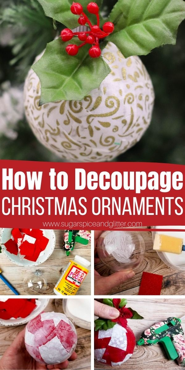 How to Decoupage Christmas ornaments - a great way to use up leftover fabric scraps or scraps of wrapping paper. Also the perfect solution for ugly ornaments that have seen better days! A unique way to customize your Christmas decor