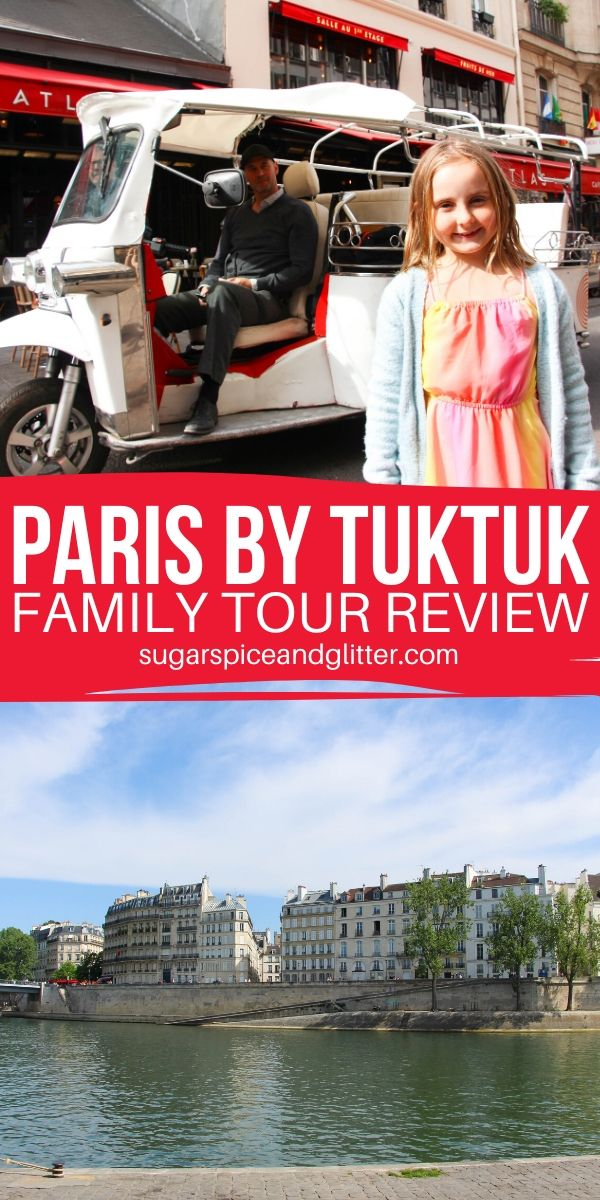 Everything you need to know about exploring Paris by Tuktuk, a unique thing to do in Paris with kids. Perfect for a jet lagged first day in Paris