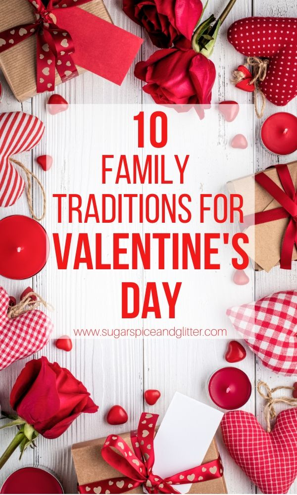 10 Unique Family Traditions for Valentine's Day to make the day extra special for the whole family