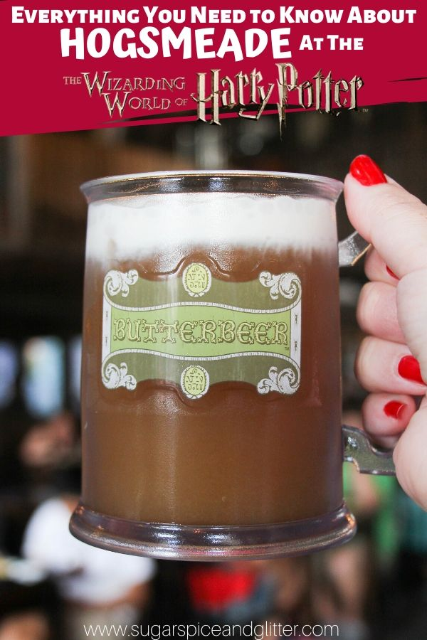Everything you need to know about Hogsmeade at the Universal Studio's Wizarding World of Harry Potter, including where to get that famous butterbeer!