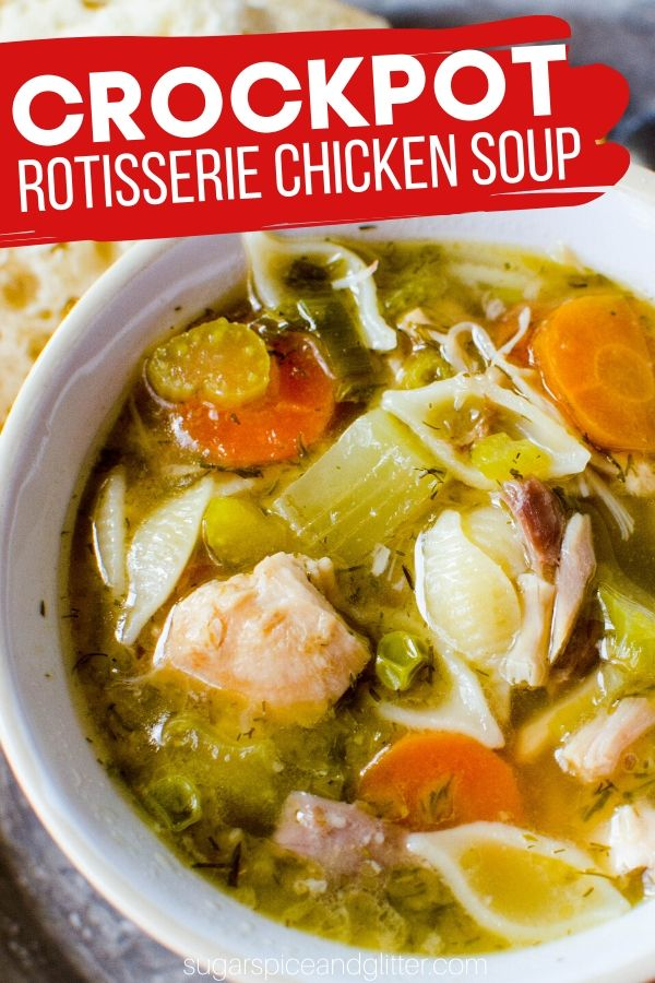 The Best way to use up leftover Rotisserie chicken - to make a crockpot chicken soup! You can also use plain chicken and homemade rotisserie seasoning (recipe included in the post)