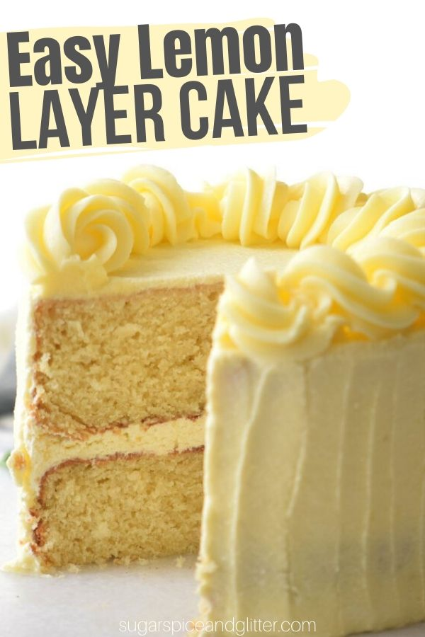Super Simple Lemon Layer Cake with luscious lemon buttercream frosting - the ultimate birthday cake recipe for the lemon dessert fan in your life
