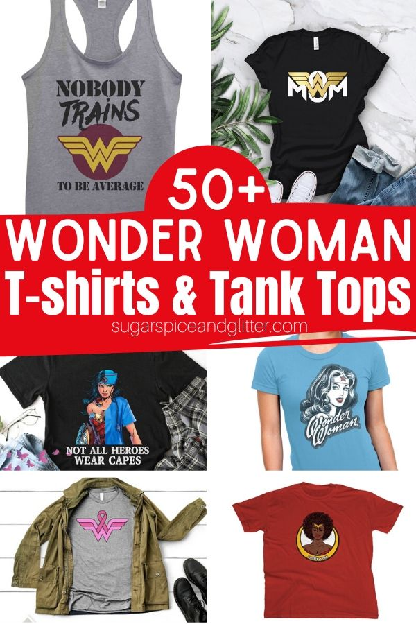 Over 50 Unique Wonder Woman T-shirts and tank tops for the Wonder Woman in your life. Makes a great gift for yourself, Mother's Day or just to let someone know how wonderful they are - no special occasion needed