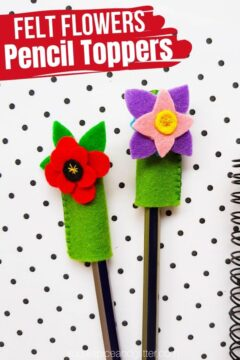 DIY Felt Flower Pencil Toppers