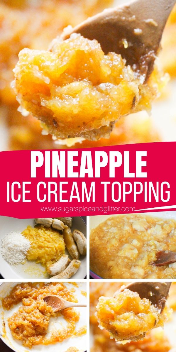 The BEST Homemade Pineapple Ice Cream Topping recipe - bursting with fresh tropical flavors and a sweet, sticky and thick texture that is perfect on ice cream, waffles, or used as a cupcake filling