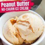 No Churn Peanut Butter Ice Cream