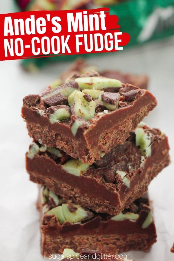 A decadent, rich and delicious Andes Mint Chocolate Fudge recipe perfect for satisfying your mint chocolate cravings. This no-cook fudge recipe is super simple and only requires 3 ingredients and 10 minutes of prep