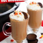 Crockpot Reese's Peanut Butter Hot Chocolate (with Video)