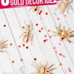 DIY Gold Valentine Decor Ideas