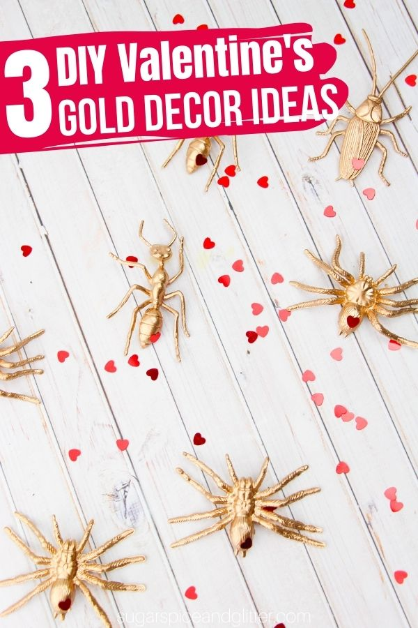 A trio of gold Valentine's Day decor ideas: gold love bugs, gold conversation heart scatter, and a glittery gold heart marquee sign. Add some glamour and whimsy to your Valentine's day decor with these simple, affordable DIY ideas - all taking 10 minutes or less to make.