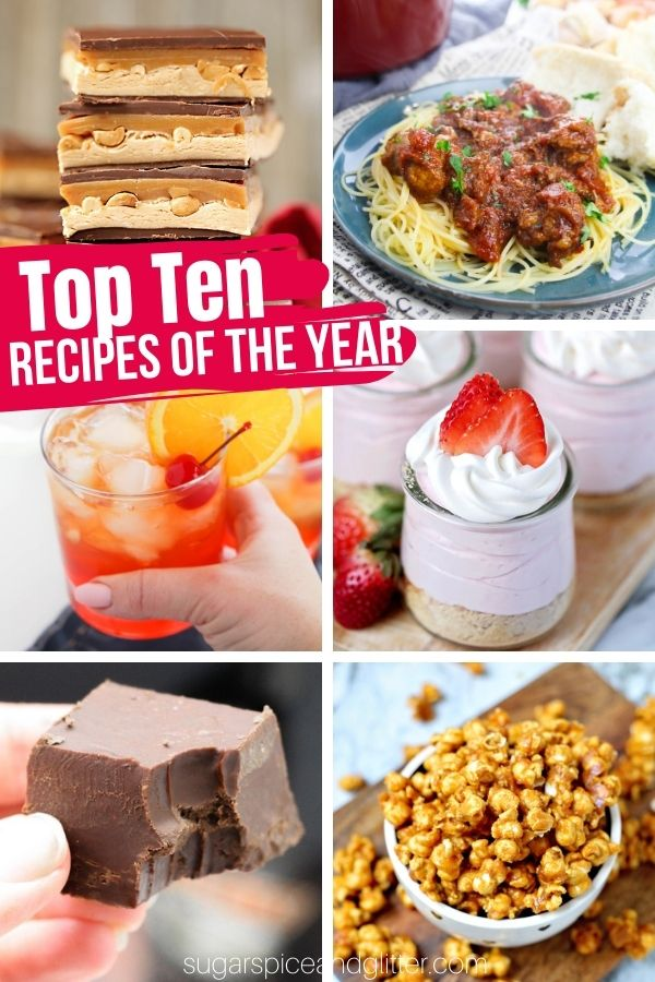 Top Ten Recipes of the Year featured on Sugar, Spice and Glitter. From indulgent desserts to gourmet-worthy meals, plus a few cocktails to unwind with, we're sharing our reader's top ten favorites.