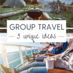 3 Unique Group Vacation Ideas to Consider This Summer